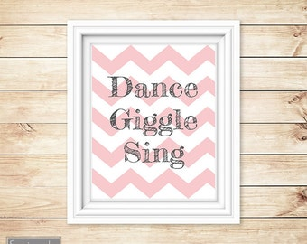 Dance Giggle Sing Pink Chevron Girl's Room Baby Nursery Wall Art Bedroom Decor Printable 8x10 Digital JPG Instant Download (36)