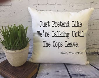 the Office quote funny decorative throw pillow cover, Creed quote pillow, office gag gift