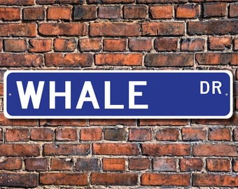 Whale, Whale Gift, Whale Sign, Whale decor, Whale lover,aquatic placental marine mammals, Custom Street Sign, Quality Metal Sign