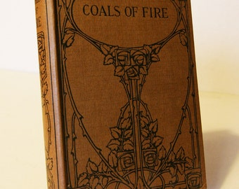 Coals of fire religious Christian Vintage Book Hardback old book antique 1900s Novel book