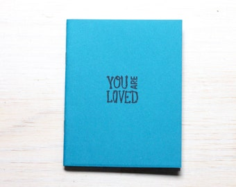 You Are Loved: Medium Notebook, Love, Inspiring, Notebook, Teal, Feminist, Stocking Stuffer, Favor, Blank, Journal, Unique, Gift, NN256