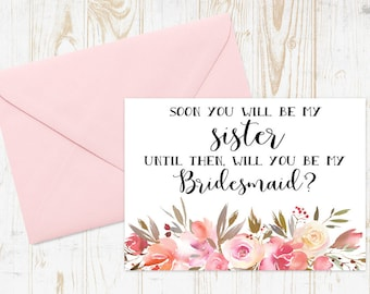 Soon you will be my sister, until then will you be my Bridesmaid Card - Bridesmaid Proposal, Cute Bridesmaid Card, Sister in law Card