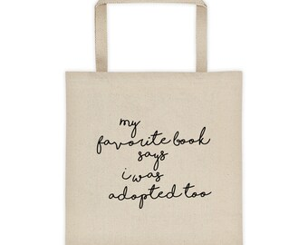 My Favorite Book Says I Was Adopted Too Tote bag Foster Adopt Adoption Foster Care Mom Mother's Day Christian Gift for Her Bible