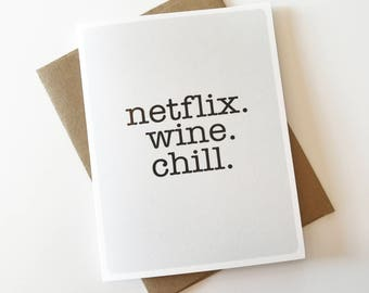 Netflix Wine Chill A2 Card with Envelope / Momboss / TV / Netflix / Television / Gifts For Her / Girlfriend / Black and White / Bestie