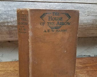 1924 The House of the Arrow- 1920's Vintage Book- A. E. W. Mason- Mystery Books- Crime/Detective Novels- Hardcover- Fiction- First Edition