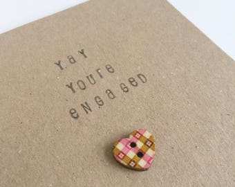 Yay You're Engaged - Engament Card - Heart Button Card - Celebration - Snail Mail