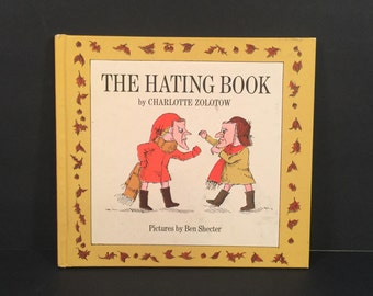 The Hating Book by Charlottes Zolotow, Illustrated by Ben Shecter, 1969 First Edition Hard Cover, Harper and Row