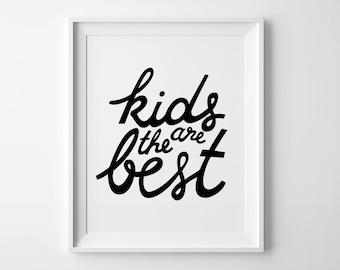 kids room decor, nursery quote, Children wall art, digital print, black and white, Kids are the best, playroom print, Scandinavian art