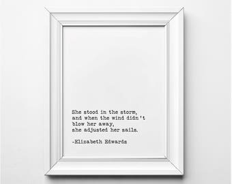 Elizabeth Edwards Literary Print, She Stood in the Storm Quote , Inspirational Art Print, Printable Quote, Printable Art, Typewriter Font