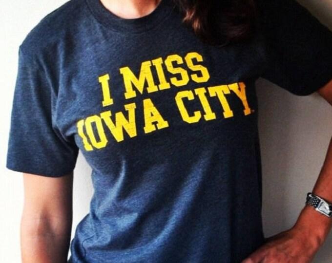 I MISS IOWA City