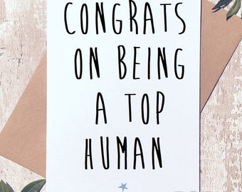 Funny greeting card, card for friend, top human being, congratulations card, funny card friend, card for her, card for him
