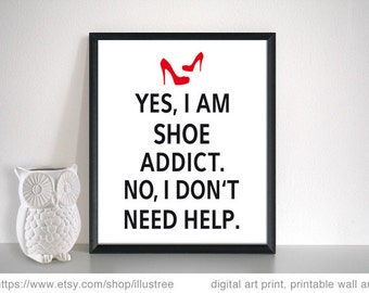 Shoe addict, printable wall art for fashion lovers, 8x10 print, digital art print, poster, digital printable, home decor, instant download