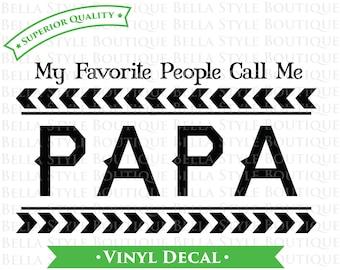 Mon peuple préféré m'appeler PAPA vinyle autocollant