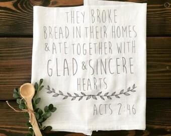 Broke Bread/ Farmhouse Kitchen/ Tea Towel/ Flour Sack Towel/ Acts 2 46/ Farmhouse/ Kitchen Decor/ Mother's Day/ Housewarming Gift/ Magnolia