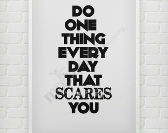 Do One Thing Everyday That Scares You - Highly motivational decoration poster quote print unlimited colors - Typography Poster