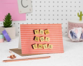 You Got This Card, Motivational Card, Scrabble Inspired Greetings Card, Positive Greetings Card, Encouragement card| Claireabellemakes