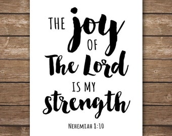 INSTANT DOWNLOAD Scripture Printable - Nehemiah 8:10 - The Joy of the Lord is my Strength - Christian - DIGITAL 8x10