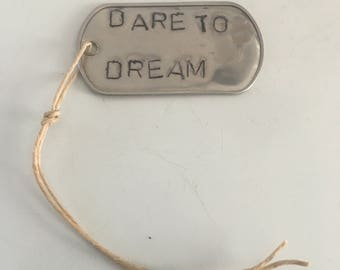 Stainless steel dogtag (dare to dream )