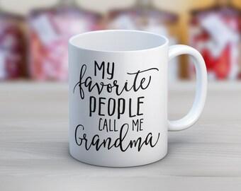 My Favorite People Call Me Grandma // Grandparents Gift // 11 oz or 15 oz Coffee Mug