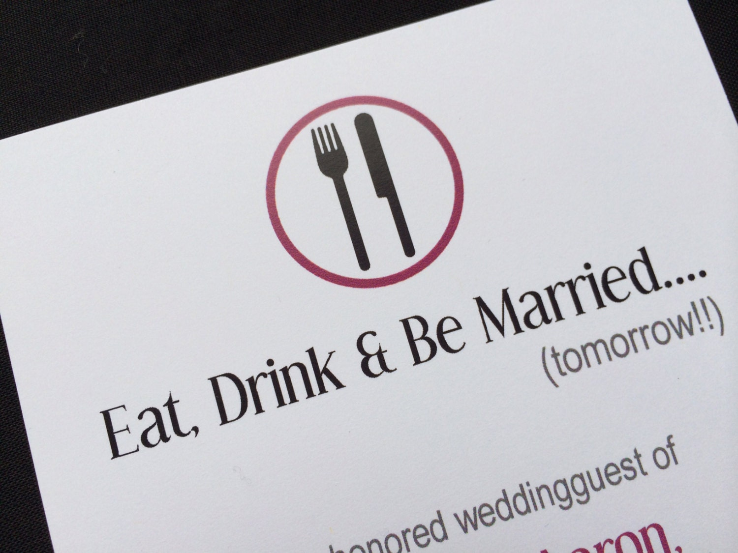 Eat Drink and Be Married... Tomorrow Rehearsal Dinner