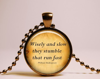 Shakespeare Jewelry Necklace Inspirational Quote Pendant,  Literary jewelry Black chain gift - Wisely and slow; they stumble that run fast