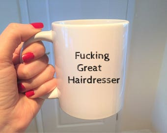 Hairdresser Mug,Hairdresser Gift,Fucking Great Hairdresser,Hair Stylist,Funny Mug,Coffee Mug,Cup,Hair Design,Mug Ideas,Gift Ideas,Hair Salon