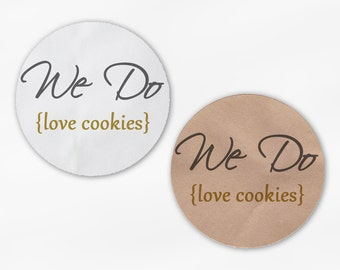 We Do Love Cookies Wedding Favor Stickers - Gold & Gray White Or Kraft Round Labels for Candy Buffet Bag Seals, Envelopes, Mason Jars (2018)