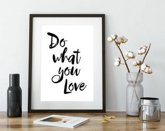 Do What You Love, Printable Poster, Wall Art, Typography Printable, Quote Wall Art, Inspirational Poster, Printable Quote, Motivational Art
