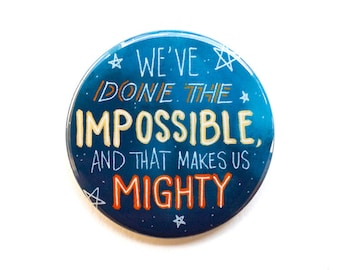 "Firefly Button | ""We've done the impossible and that makes us mighty"" 