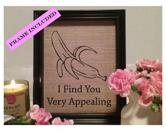 FRAMED I find you very appealing, banana, kitchen decor, rustic kitchen wall art, kitchen wall sign, funny kitchen, funny kitchen pun