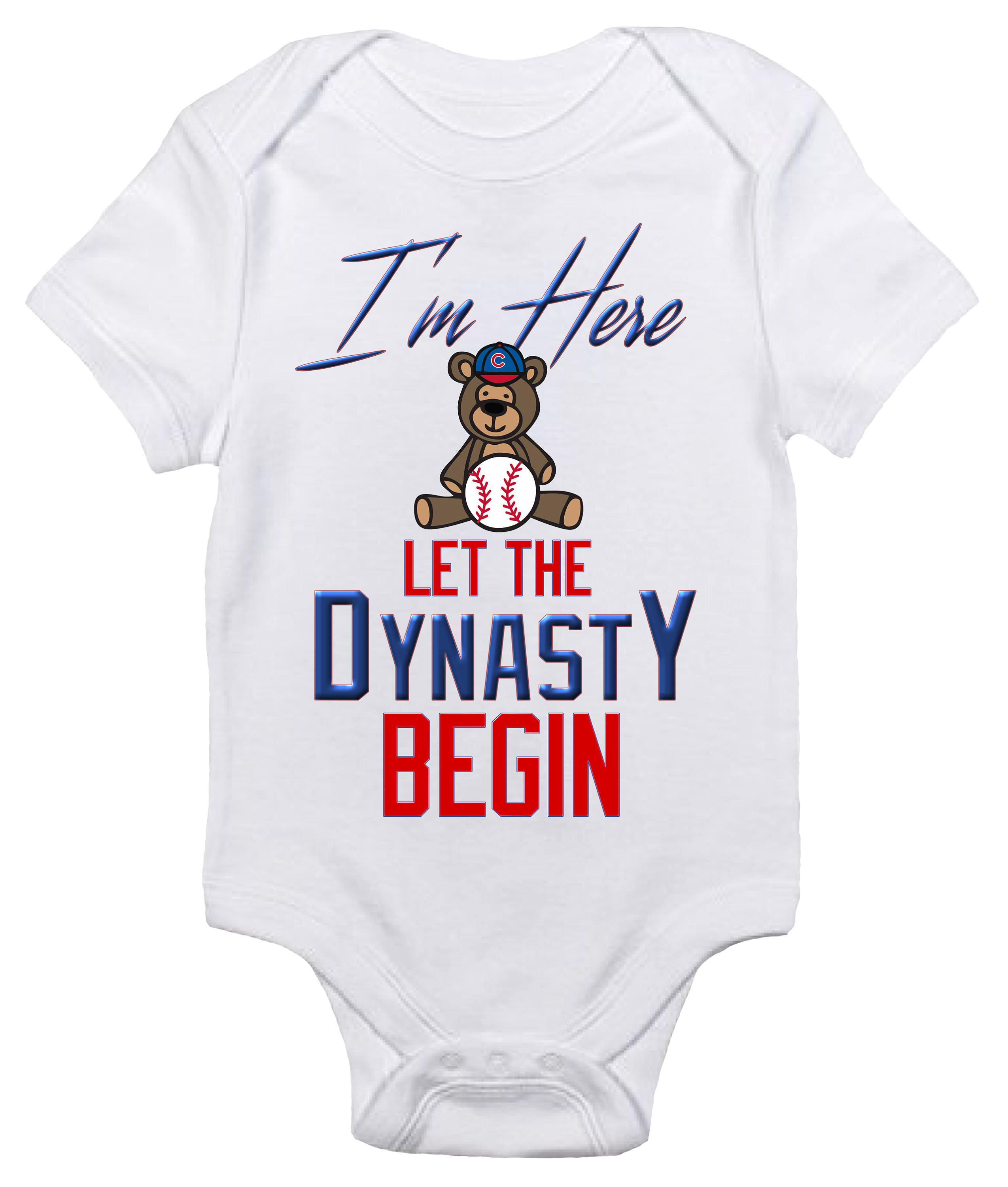 Baby Bodysuit I m Here Let The Dynasty Begin Cute Cubs