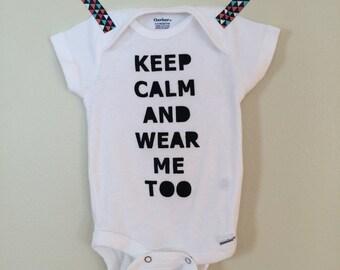 Babywearing onesie - Keep Calm and Wear Me Too