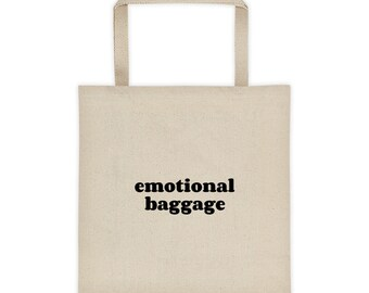 Emotional Baggage, Large Cotton Canvas Tote Bag, Funny Quote Tote Bag, Trendy Tote Bag, Sarcastic, Totes Magotes, Totes McGotes