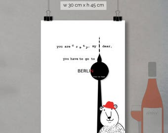 print - you are crazy my dear ... (30 x 45cm)