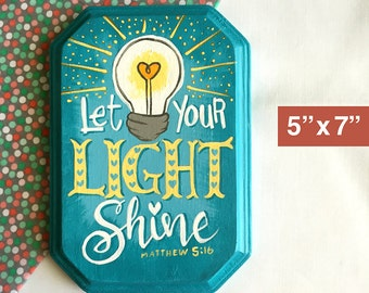 """Let Your Light Shine - 5"""" x 7"""" Hand Painted Wood Sign (3 colors to choose from)"""
