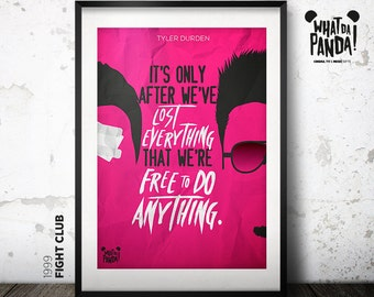 Fight Club - It's only after we've lost everything that we're free to do anything.