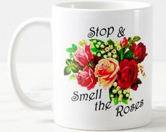 Stop & Smell the Roses - Funny Mug Mother's Day Birthday Christmas Mum Gift Present -   Free post in Aust.