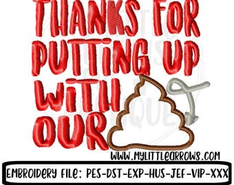 Thanks for putting up with our poo embroidery - toilet paper embroidery - thank you embroidery - 4x4 5x7 toilet paper embroidery design