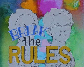 Break the Rules, Original mixed media, collage, painting, hand lettering, feminist art