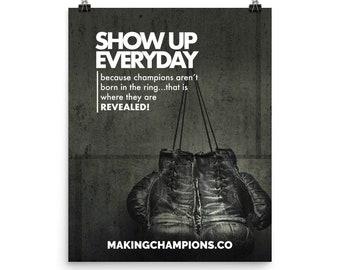 Show Up - Motivational Poster