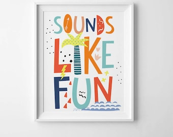 Nursery wall art quote, kids bedroom decor, Scandinavian print, playroom print, Sounds like fun, kids nursery print, affiche scandinave