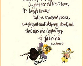 Fairies Poem, JM Barre, beginning of fairies, First Baby,  Laughed, calligraphy card, pressed flowers, print
