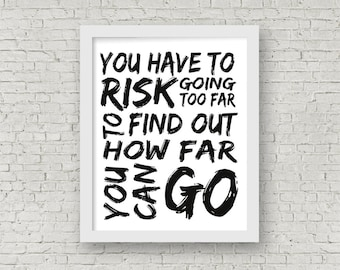 TS Eliot Quote Printable – Risk Quote – Subway Style Motivational Art – How Far Can You Go? Printable Download
