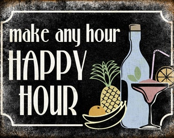 """Make any hour Happy Hour// Mixology Sign // Metal Sign // 12""""x16"""""""