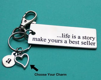 Personalized Motivational Key Chain Life Is A Story Make Yours A Best Seller Stainless Steel Customized with Your Charm & Initial - K591