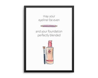 Funny Makeup Quote Poster, Eyeliner Be Even, Foundation Perfectly Blended, Inspirational Beauty Art, Girly Bathroom Decor, Makeup Addict Art