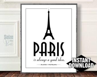 PARIS IS ALWAYS A Good Idea, Paris Is Always A Good Idea Canvas, Paris Is Always A Good Idea Printable, Paris Is Always A Good Idea Print