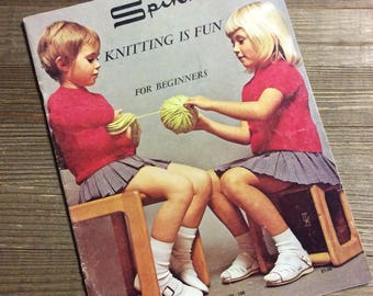 Knitting for Beginners - Knitting is Fun - Vintage Knitting Patterns - Easy Knit Patterns - Spinnerin