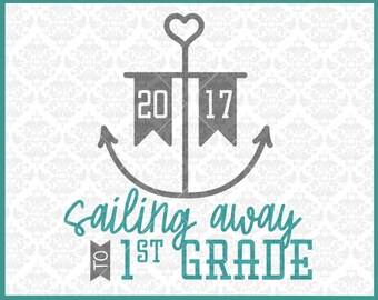 CLN0400 Sailing Away to First Grade Graduation or First Day SVG DXF Ai Eps PNg Vector Instant Download COmmercial Cut File Cricut Silhouette