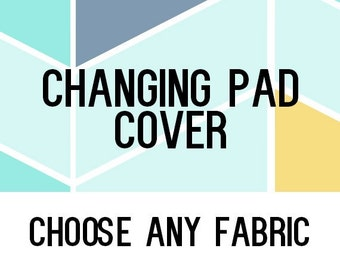Fitted Changing Pad Cover (Choose Your Fabric)